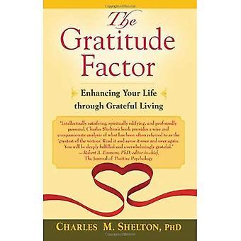 The Gratitude Factor: Enhancing Your Life Through Grateful Living