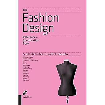 The Fashion Design Reference and Specification Book: Everything Fashion Designers Need to Know Every Day (Indispensable Guide)