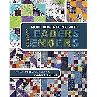 More Adventures with Leaders and Enders: Make Even More Quilts in Less Time