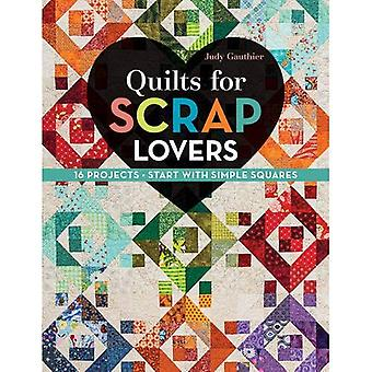 Quilts for Scrap Lovers: 16 Projects Start with Simple Squares