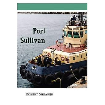 Port Sullivan: An unforgettable blend of the sacred and profane