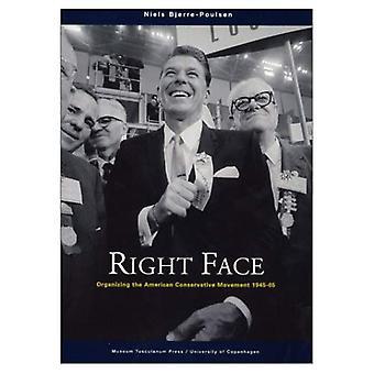 Face droite: Organiser le mouvement conservateur américain 1945-65