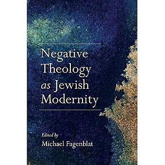 Negative Theology as Jewish� Modernity (New Jewish Philosophy and Thought)
