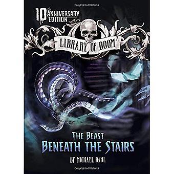 Het beest onder de trap: 10th Anniversary Edition (bibliotheek van Doom)