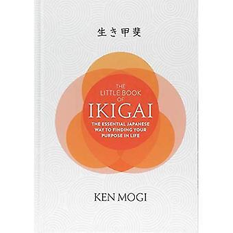 Le petit livre de Ikigai: le secret de manière japonaise de vivre une vie longue et heureuse
