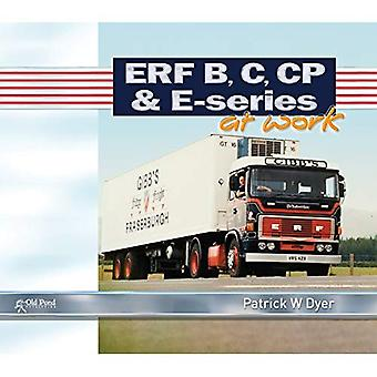 ERF B C, CP & E-Series at Work (At Work Series)