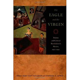 The Eagle and the Virgin: National Identity, Memory and Utopia in Mexico, 1920-1940