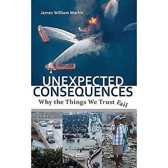 Consequências inesperadas pelas coisas em que confiamos falham por Martin & James