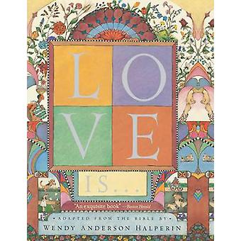 Love Is . . . by Halperin & Wendy Anderson