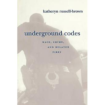 Underjordiske koder Race kriminalitet og relaterede brande af RussellBrown & Katheryn