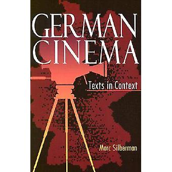 German Cinema Texts in Context by SILBERMAN & MARC