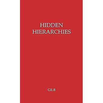 Hidden Hierarchies The Professions and Government by Gilb & Corinne Lathrop