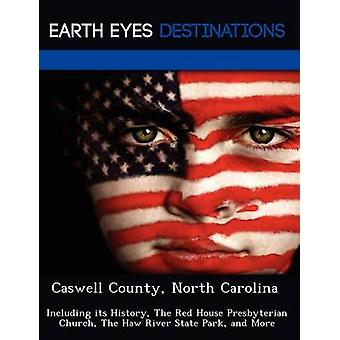 Caswell County North Carolina Including its History The Red House Presbyterian Church The Haw River State Park and More by Night & Sam