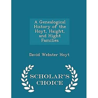 Een genealogische geschiedenis van de Hoyt Haight en Hight gezinnen geleerden keuze editie door Hoyt & David Webster