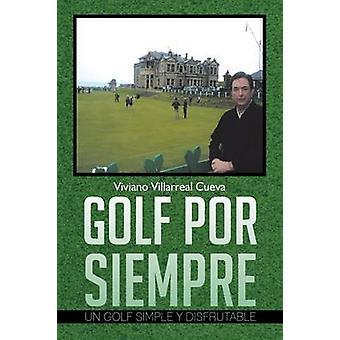Golf Por Siempre Un Golf einfach y Disfrutable von Cueva & Viviano Villarreal