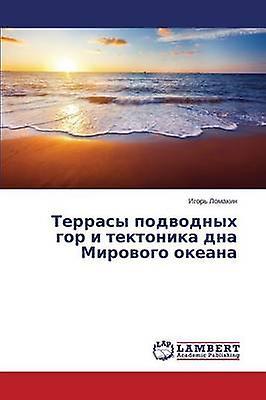 Terrasy podvodnykh gor i tektonika dna Mirovogo okeana by Lomakin Igor