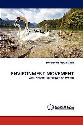 Environment Movement by Singh & Dheerendra Pratap