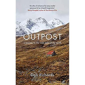 Outpost: Eine Reise zu den wilden Enden der Erde