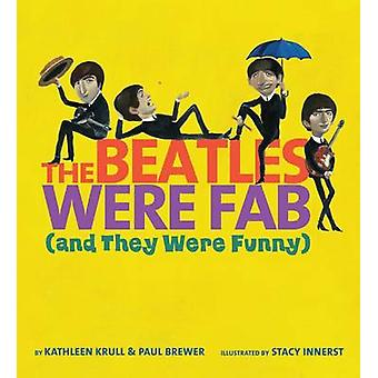 The Beatles Were Fab (and They Were Funny) by Kathleen Krull - Paul B