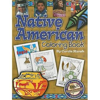 Native American Coloring Book by Carole Marsh - Jenny Corsey - 978063