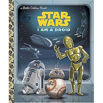 I Am a Droid (Star Wars) by Golden Books - Christopher Nicholas - Var