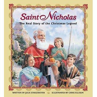 Saint Nicholas - The Real Story of the Christmas Legend Book