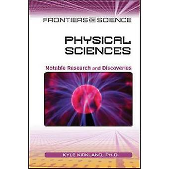 Physical Sciences - Notable Research and Discoveries by Kyle Kirkland