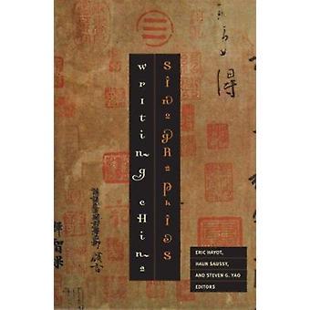 Sinographies - Writing China by Eric Hayot - Haun Saussy - 97808166472