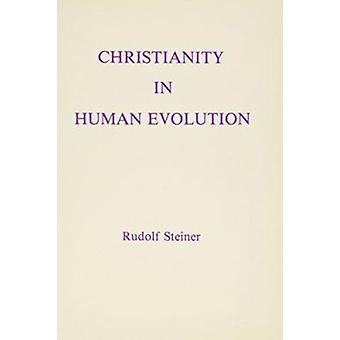 Christianity in Human Evolution by Rudolf Steiner - F.E. Dawson - 978