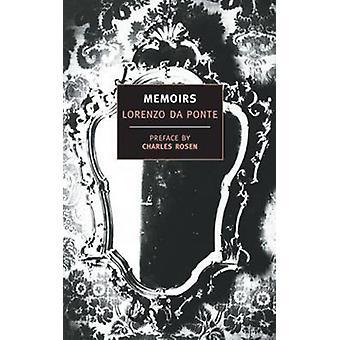 Memoirs of Lorenzo da Ponte by Lorenzo Da Ponte - Charles Rosen - Eli