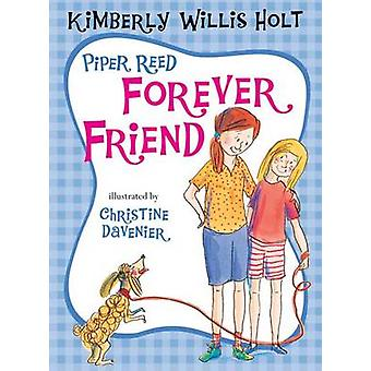 Piper Reed Forever Friend by Kimberly Willis Holt - Christine Davenie