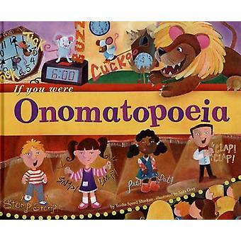 If You Were Onomatopoeia by Trisha Speed Shaskan - Sara Gray - 978140