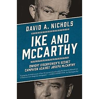 Ike and McCarthy - Dwight Eisenhower's Secret Campaign Against Joseph