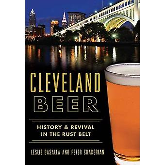 Cleveland Beer - History & Revival in the Rust Belt by Leslie Basalla