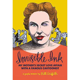 Invisible Ink - My Mother's Secret Love Affair with A Famous Cartoonis