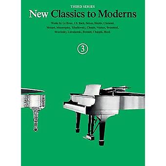 New Classics to Moderns - Book 3 by Hal Leonard Publishing Corporation