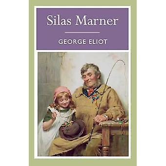Silas Marner by George Eliot - 9781848378988 Book