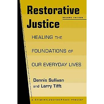 Restorative Justice - Healing the Foundations of Our Everyday Lives (2