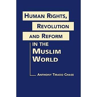 Droits de l'homme - révolution - et la réforme dans le monde musulman par Anthony