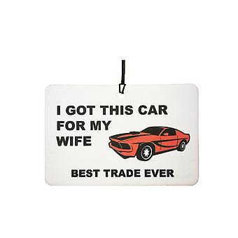 I Got This Car For My Wife Car Air Freshener