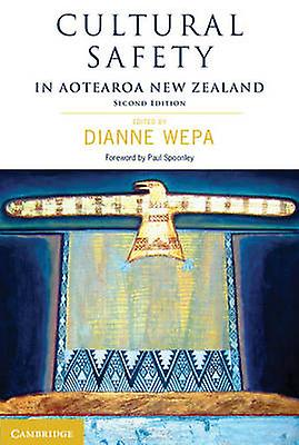 Cultural Safety in Aotearoa nouveau Zealand by Dianne Wepa