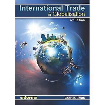 International Trade and Globalisation by Charles Smith