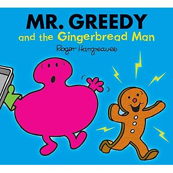 Mr. Greedy and the Gingerbread Man (Mr. Men & Little Miss Magic) (Paperback) by Hargreaves Roger