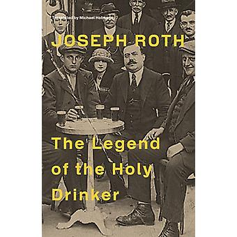 The Legend of the Holy Drinker (Paperback) by Roth Joseph Masereel Frans Hofmann Michael