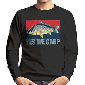 Sí tenemos carpa camiseta de los hombres