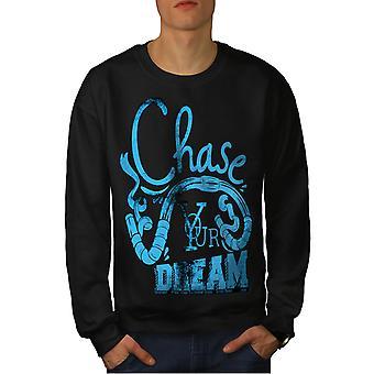 Jagen Sie Ihren Traum-Männer-BlackSweatshirt | Wellcoda