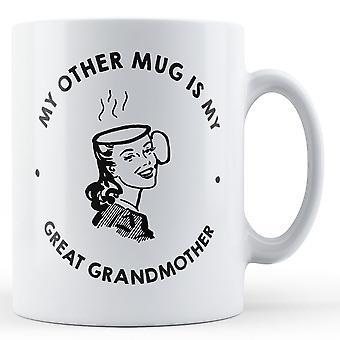 My Other Mug Is My Great Grandmother - Printed Mug