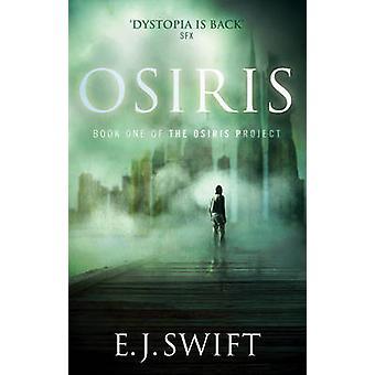 Osiris - The Osiris Project by E. J. Swift - 9780091953065 Book