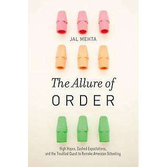The Allure of Order - High Hopes - Dashed Expectations - and the Troub