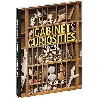 Cabinet of Curiosities - A Kid's Guide to Collecting and Understanding